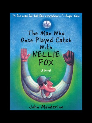 cover image of The Man Who Once Played Catch With Nellie Fox