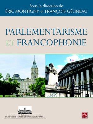 cover image of Parlementarisme et francophonie