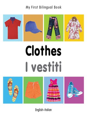 cover image of My First Bilingual Book–Clothes (English–Italian)