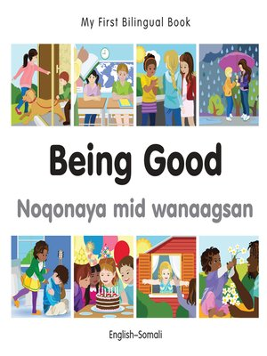 cover image of My First Bilingual Book–Being Good (English–Somali)