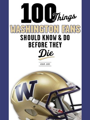 cover image of 100 Things Washington Fans Should Know & Do Before They Die