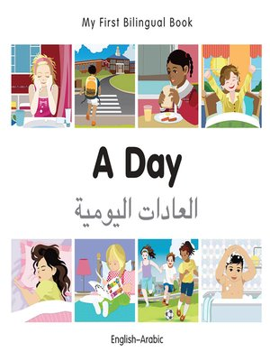 cover image of My First Bilingual Book–A Day (English–Arabic)