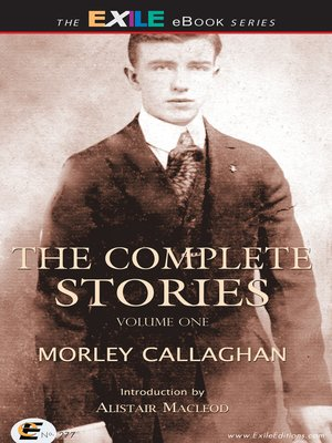 cover image of The Complete Stories of Morley Callaghan, Volume 1