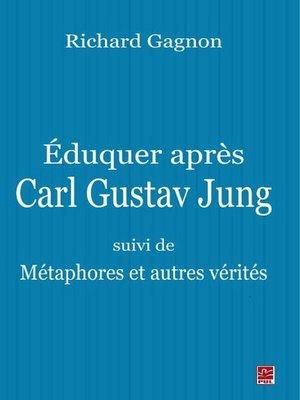 cover image of Eduquer après Carl Gustav Jung
