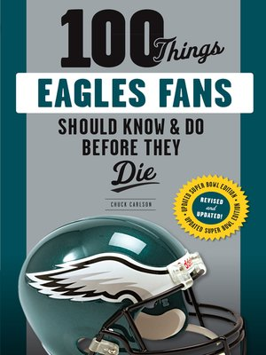 cover image of 100 Things Eagles Fans Should Know & Do Before They Die