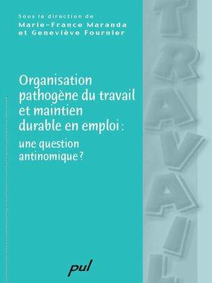 cover image of Organisation pathogène du travail et maintien durable en ...