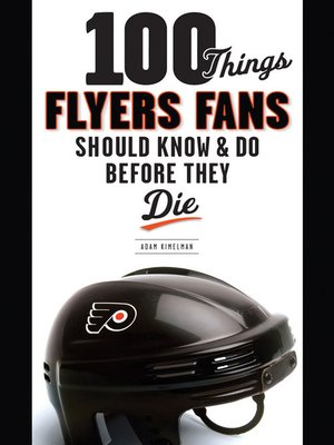 cover image of 100 Things Flyers Fans Should Know & Do Before They Die