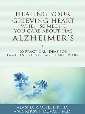 Healing your grieving body by alan d wolfelt overdrive rakuten healing your grieving heart when someone you care about has alzheimers fandeluxe Epub