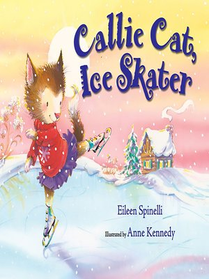 cover image of Callie Cat, Ice Skater