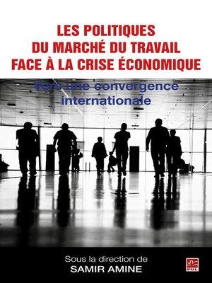 cover image of Politiques du marché du travail face à la crise économique
