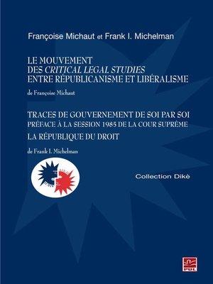 cover image of Le mouvement des Critical Legal Studies entre républicanisme et libéralisme