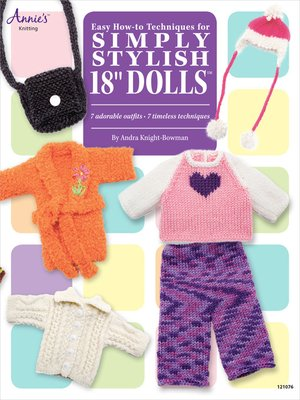 """cover image of Easy How-To Techniques for Simply Stylish 18"""" Dolls"""