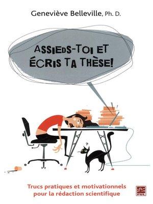 cover image of Assieds-toi et écris ta thèse!