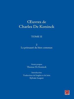 cover image of Oeuvres de Charles De Koninck--Tome II--La primauté du bien commun