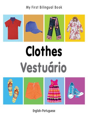 cover image of My First Bilingual Book–Clothes (English–Portuguese)