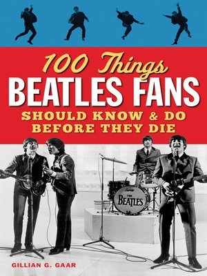 cover image of 100 Things Beatles Fans Should Know & Do Before They Die