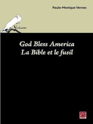 cover image of God Bless America. La Bible et le fusil