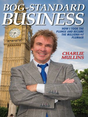 cover image of Bog-Standard Business--How I took the plunge and became the Millionaire Plumber