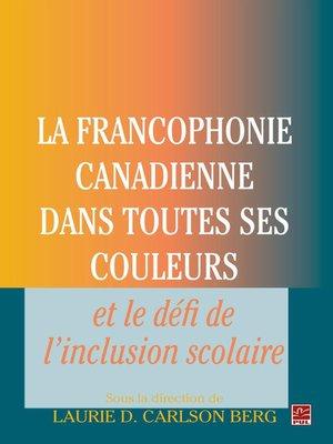 cover image of Francophonie canadienne dans toutes ses couleurs