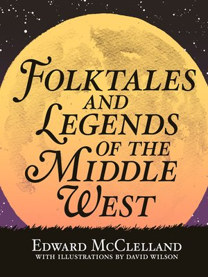 cover image of Folktales and Legends of the Middle West