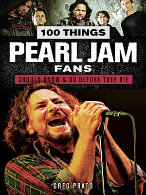 cover image of 100 Things Pearl Jam Fans Should Know & Do Before They Die