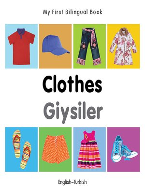 cover image of My First Bilingual Book–Clothes (English–Turkish)