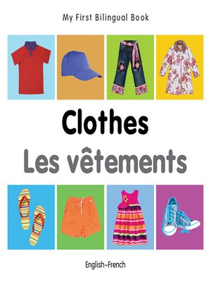 cover image of My First Bilingual Book–Clothes (English–French)