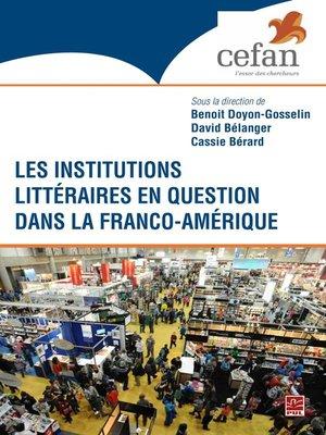 cover image of Les institutions littéraires en question dans Franco-Amérique