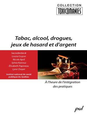 cover image of Tabac, alcool, drogues, jeux de hasard et d'argent