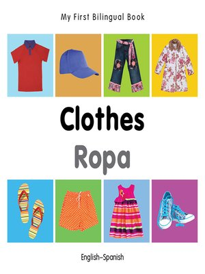 cover image of My First Bilingual Book–Clothes (English–Spanish)