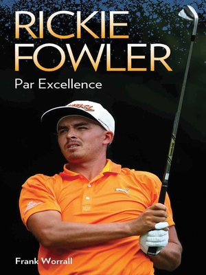 cover image of Rickie Fowler--Par Excellence