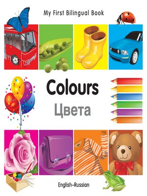 cover image of My First Bilingual Book–Colours (English–Russian)