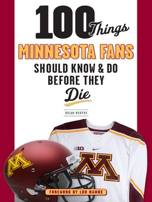 cover image of 100 Things Minnesota Fans Should Know & Do Before They Die