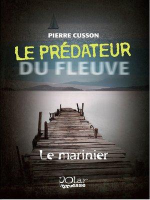 cover image of Le prédateur du fleuve 01