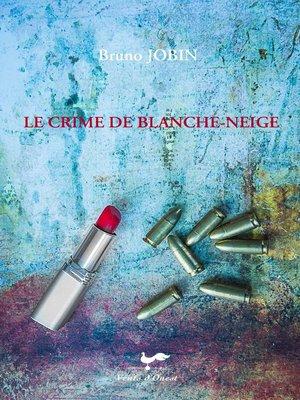 cover image of Crime de Blanche-Neige Le
