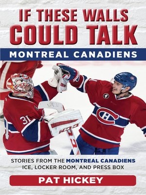 cover image of Montreal Canadiens: Stories from the Montreal Canadiens Ice, Locker Room, and Press Box