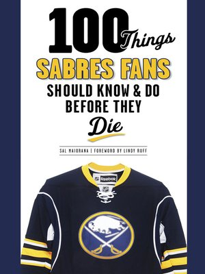 cover image of 100 Things Sabres Fans Should Know & Do Before They Die