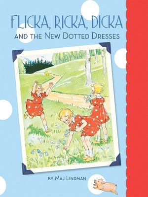 cover image of Flicka, Ricka, Dicka and the New Dotted Dresses