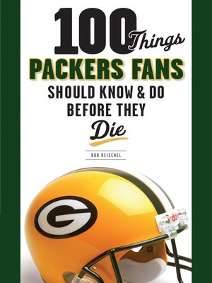 cover image of 100 Things Packers Fans Should Know & Do Before They Die