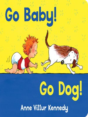 cover image of Go Baby! Go Dog!