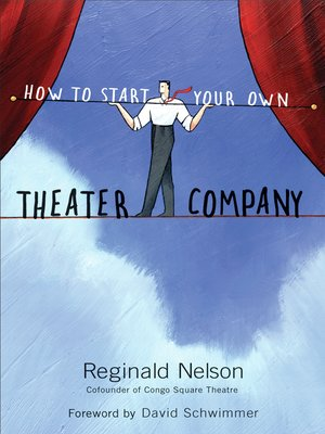 cover image of How to Start Your Own Theater Company