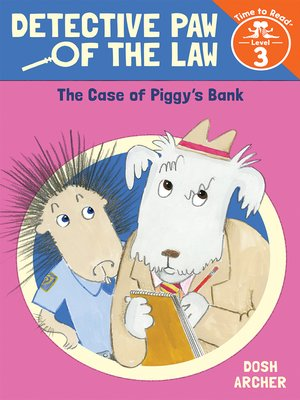 cover image of The Case of Piggy's Bank (Detective Paw of the Law
