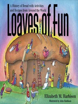 Loaves of fun by elizabeth m harbison overdrive rakuten loaves of fun fandeluxe Document