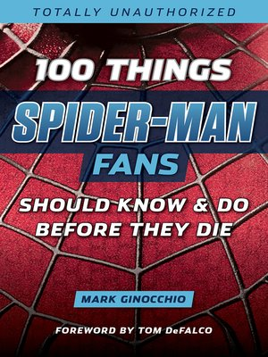 cover image of 100 Things Spider-Man Fans Should Know & Do Before They Die