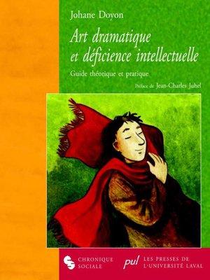 cover image of Art dramatique et déficience intellectuelle