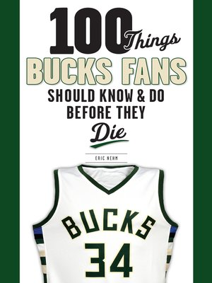 cover image of 100 Things Bucks Fans Should Know & Do Before They Die