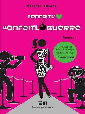cover image of On fait l'amour, on fait la guerre