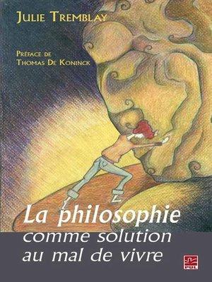 cover image of Philosophie comme solution au mal de vivre La