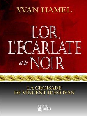 cover image of L'or, l'écarlate et le noir