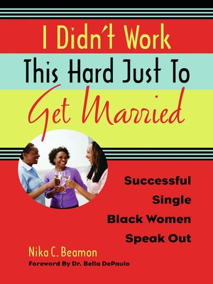 cover image of I Didn't Work This Hard Just to Get Married